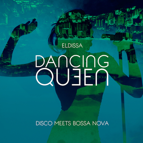 eldissa-dancing-queen-single-now-on-on-apple-music-and-spotify